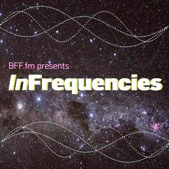 InFrequencies from BFF.fm