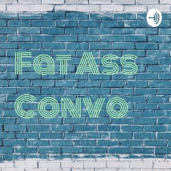 Fat Ass Convo