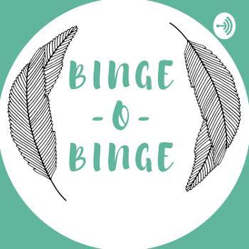 BINGE-O-BINGE