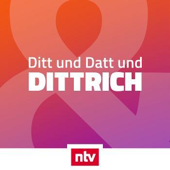 Ditt & Datt & Dittrich - der kunterbunte ntv-Podcast rund ums TV