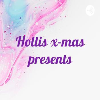 Hollis x-mas presents