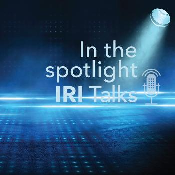 In the spotlight. IRI Talks