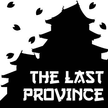 The Last Province Podcast
