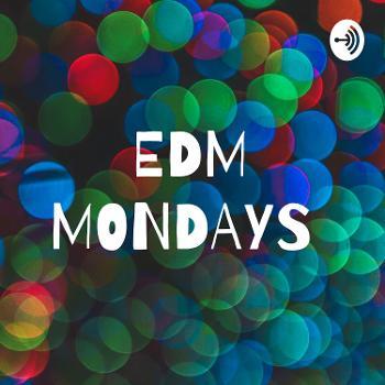 EDM MONDAYS
