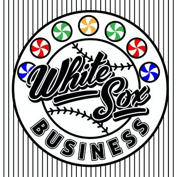 White Sox Business: A show about the Chicago White Sox