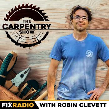 The Carpentry Show on Fix Radio Podcast