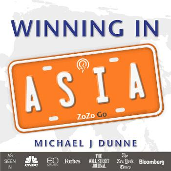 Winning In Asia: A ZoZo Go Podcast