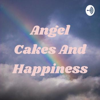 Angel Cakes And Happiness