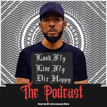 Look Fly Live Fly Die Happy | The Podcast