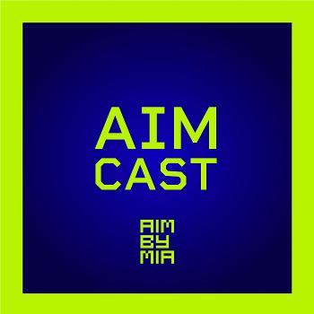 AIM CAST