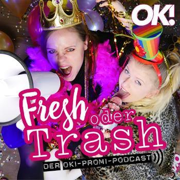 Fresh oder Trash - Der OK! Mag Promi Podcast