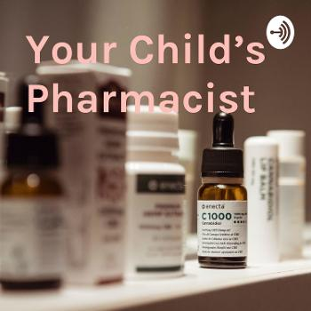 Your Child's Pharmacist