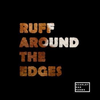 Ruff Around The Edges