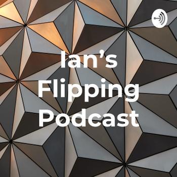 Ian's Flipping Podcast