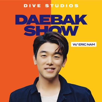 Daebak Show w/ Eric Nam