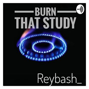 Burn That Study