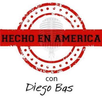 Hecho en América, con Diego Bas