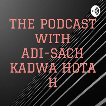 THE PODCAST WITH ADI