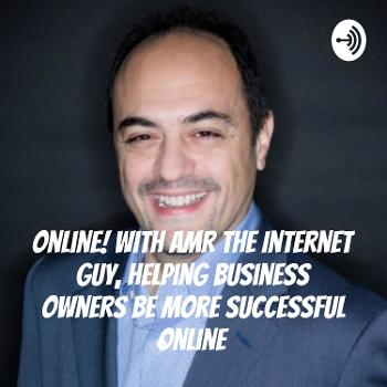 Online ? With Amr The Internet Guy, Helping business owners be more successful online ??