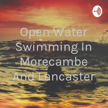 Open Water Swimming In Morecambe And Lancaster