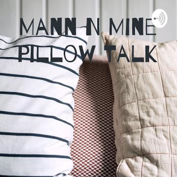 Mann N Mine Pillow Talk