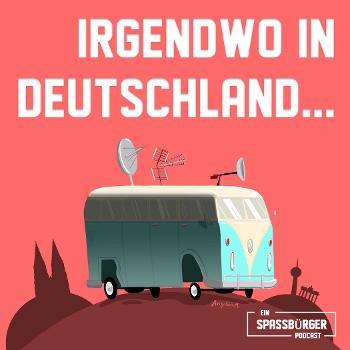 Irgendwo in Deutschland... - Die lustige Hörspielreise durch Deutschland