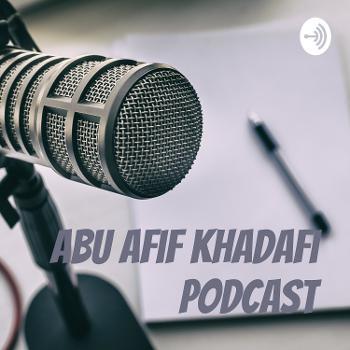 Abu Afif Khadafi podcast