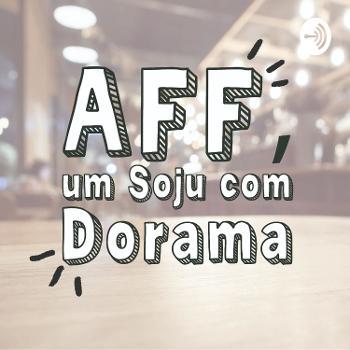 AFF, um soju com dorama