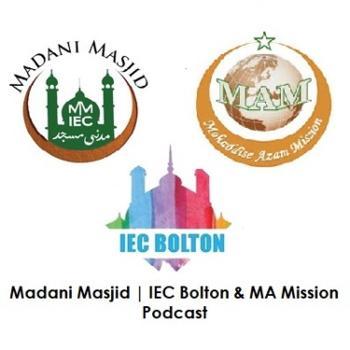 Madani Masjid   IEC Bolton & MA Mission Podcast