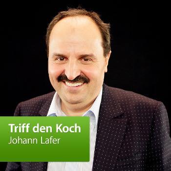 Johann Lafer: Triff den Koch