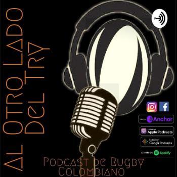 Al Otro Lado Del Try, Podcast De Rugby