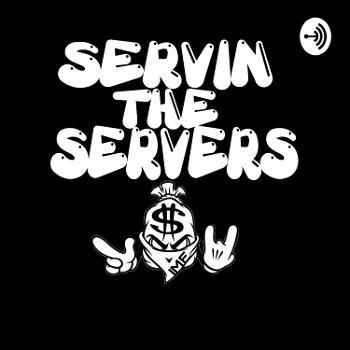 Servin The Servers