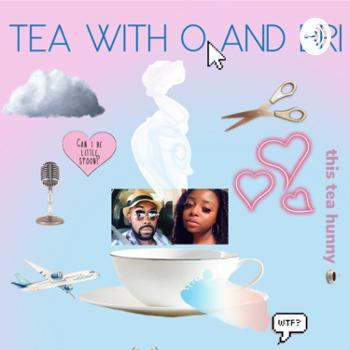 Tea With O and Bri