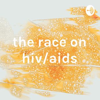 the race on hiv/aids