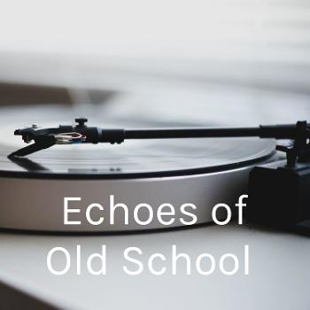 Echoes of Old School
