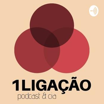 1LIGAÇÃO Podcast | Mundo E (+)
