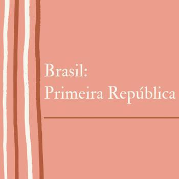 Brasil: Primeira República