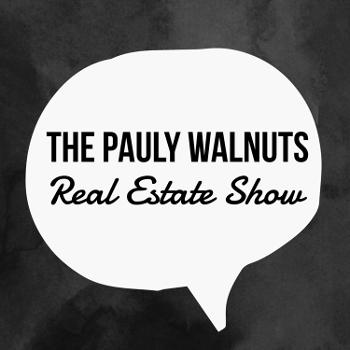 The Pauly Walnuts Real Estate Show