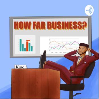 How Far Business?