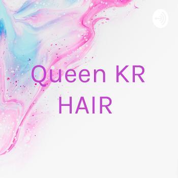 Queen KR HAIR ?
