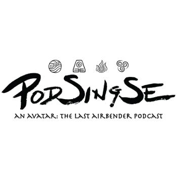 Pod Sing Se: An Avatar The Last Airbender Podcast