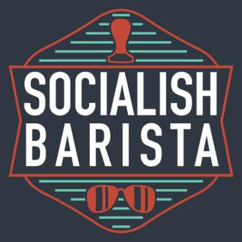 The Socialish Barista Podcast