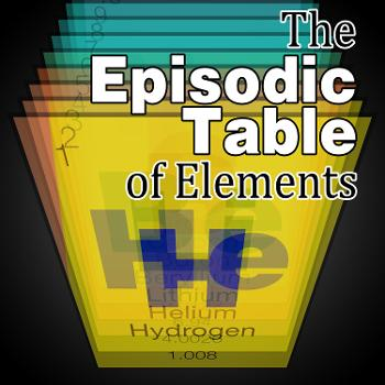 The Episodic Table of Elements