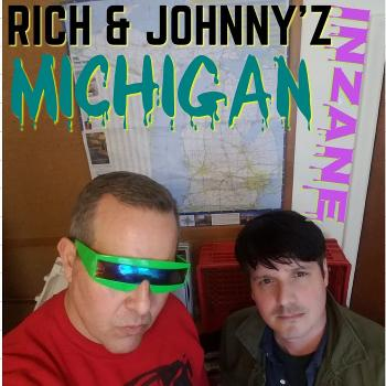 Rich and Johnny's Inzane Michigan