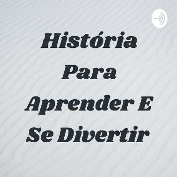 História Para Aprender E Se Divertir
