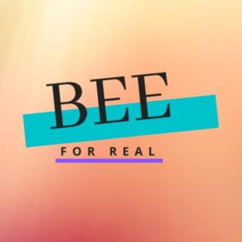 Bee For Real
