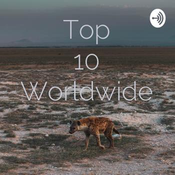 Top 10 Worldwide