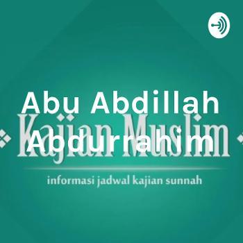 Abu Abdillah Abdurrahim