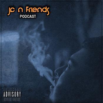 JC N Friends Podcast