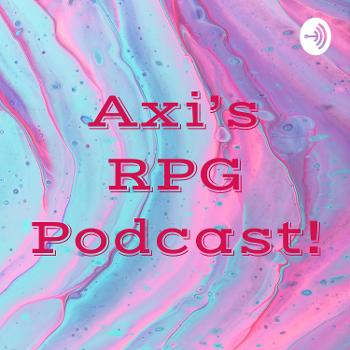 Axi's RPG Podcast!